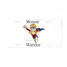 Mommy Warrior Aluminum License Plate