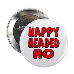 Nappy Headed Ho Red Design Button