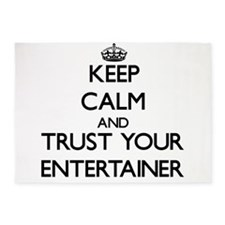 Keep Calm and Trust Your Entertainer 5'x7'Area Rug