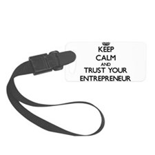 Keep Calm and Trust Your Entrepreneur Luggage Tag
