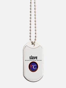 Slave: Master Said So B Dog Tags