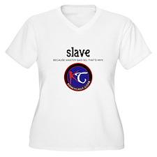 Slave: Master Said So B Plus Size T-Shirt