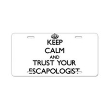 Keep Calm and Trust Your Escapologist Aluminum Lic