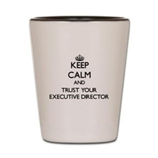 Keep Calm and Trust Your Executive Director Shot G