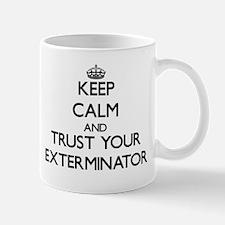 Keep Calm and Trust Your Exterminator Mugs