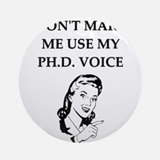 ph.d. joke Ornament (Round)
