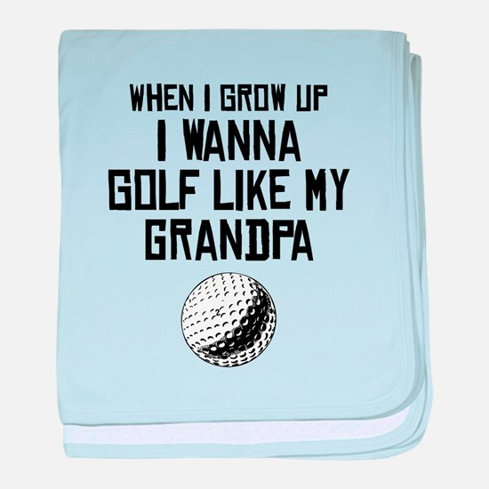 Golf Like My Grandpa baby blanket