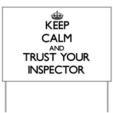 Keep Calm and Trust Your Inspector Yard Sign