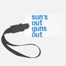 suns out guns out Luggage Tag