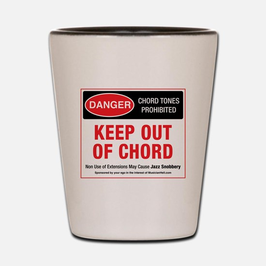 Keep Out Of Chord Shot Glass