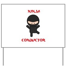 Ninja Conductor Yard Sign