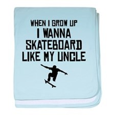 Skateboard Like My Uncle baby blanket