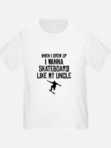 Skateboard Like My Uncle T-Shirt