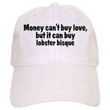 lobster bisque (money) Baseball Cap