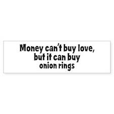 onion rings (money) Bumper Bumper Sticker
