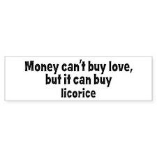 licorice (money) Bumper Bumper Sticker