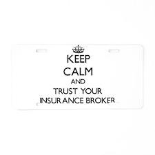 Keep Calm and Trust Your Insurance Broker Aluminum