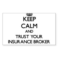 Keep Calm and Trust Your Insurance Broker Decal