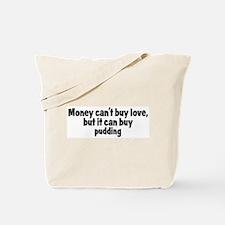 pudding (money) Tote Bag