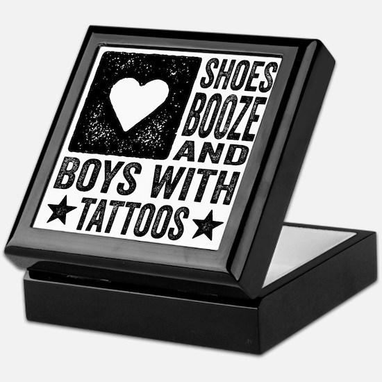 Shoes Booze and Boys with Tattoos Keepsake Box