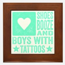 Shoes Booze and Boys with Tattoos Framed Tile