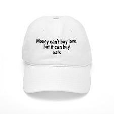oats (money) Baseball Cap