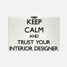 Keep Calm and Trust Your Interior Designer Magnets