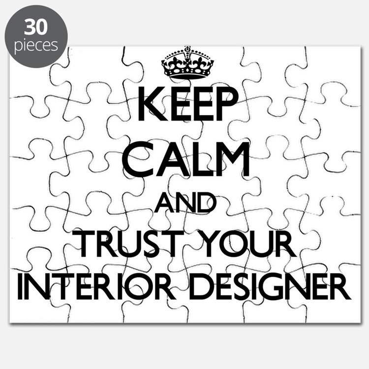 Keep Calm and Trust Your Interior Designer Puzzle