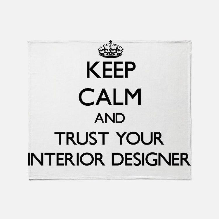 Keep Calm and Trust Your Interior Designer Throw B