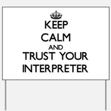 Keep Calm and Trust Your Interpreter Yard Sign
