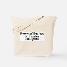 leaf vegetable (money) Tote Bag