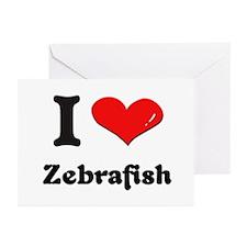 I love zebrafish  Greeting Cards (Pk of 10)
