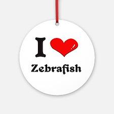 I love zebrafish  Ornament (Round)