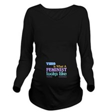 Feminist Looks 2 Long Sleeve Maternity T-Shirt