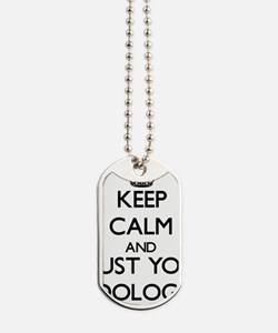 Keep Calm and Trust Your Iridologist Dog Tags