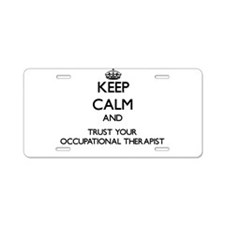 Keep Calm and Trust Your Occupational arapist Alum