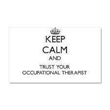Keep Calm and Trust Your Occupational arapist Car