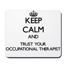 Keep Calm and Trust Your Occupational arapist Mous