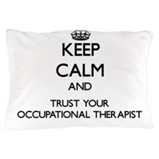 Keep Calm and Trust Your Occupational arapist Pill