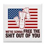 We're Gonna Free... Tile Coaster