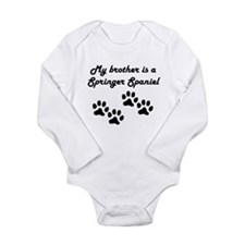 My Brother Is A Springer Spaniel Body Suit