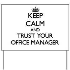 Keep Calm and Trust Your Office Manager Yard Sign