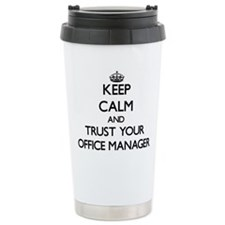 Keep Calm and Trust Your Office Manager Travel Mug
