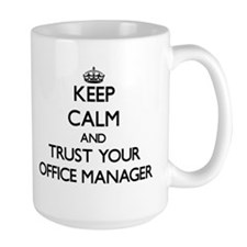Keep Calm and Trust Your Office Manager Mugs