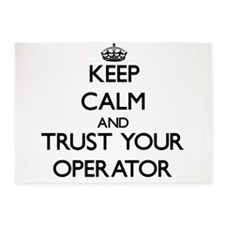 Keep Calm and Trust Your Operator 5'x7'Area Rug