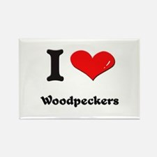 I love woodpeckers Rectangle Magnet