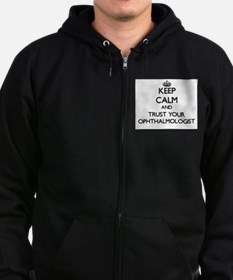 Keep Calm and Trust Your Ophthalmologist Zip Hoodie