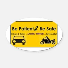 Be Patient 2 Be Safe Oval Car Magnet