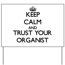 Keep Calm and Trust Your Organist Yard Sign