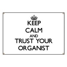Keep Calm and Trust Your Organist Banner
